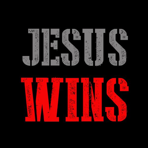 Jesus Wins!